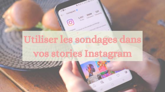 Utiliser les sondages dans vos stories Instagram