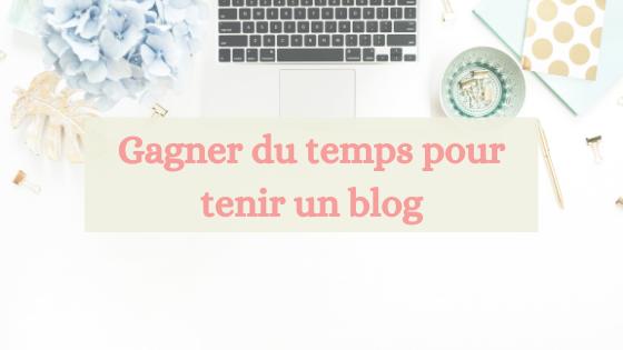 Gagner du temps pour tenir un blog